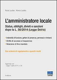 L'amministratore locale. Status, obblighi, divieti e sanzioni dopo la L. 56/2014 (Legge Delrio)