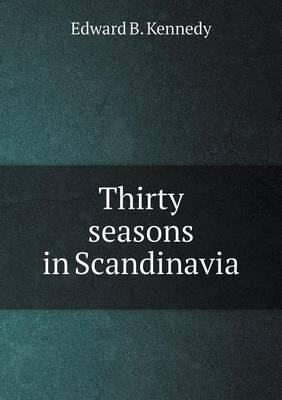 Thirty Seasons in Scandinavia