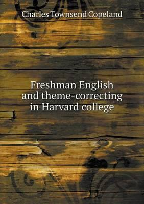 Freshman English and Theme-Correcting in Harvard College