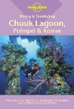 Lonely Planet Diving and Snorkeling Chuuk Lagoon, Pohnpei and Kosrae