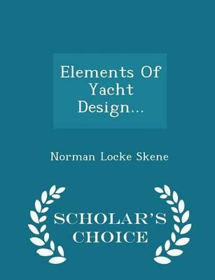 Elements of Yacht Design... - Scholar's Choice Edition