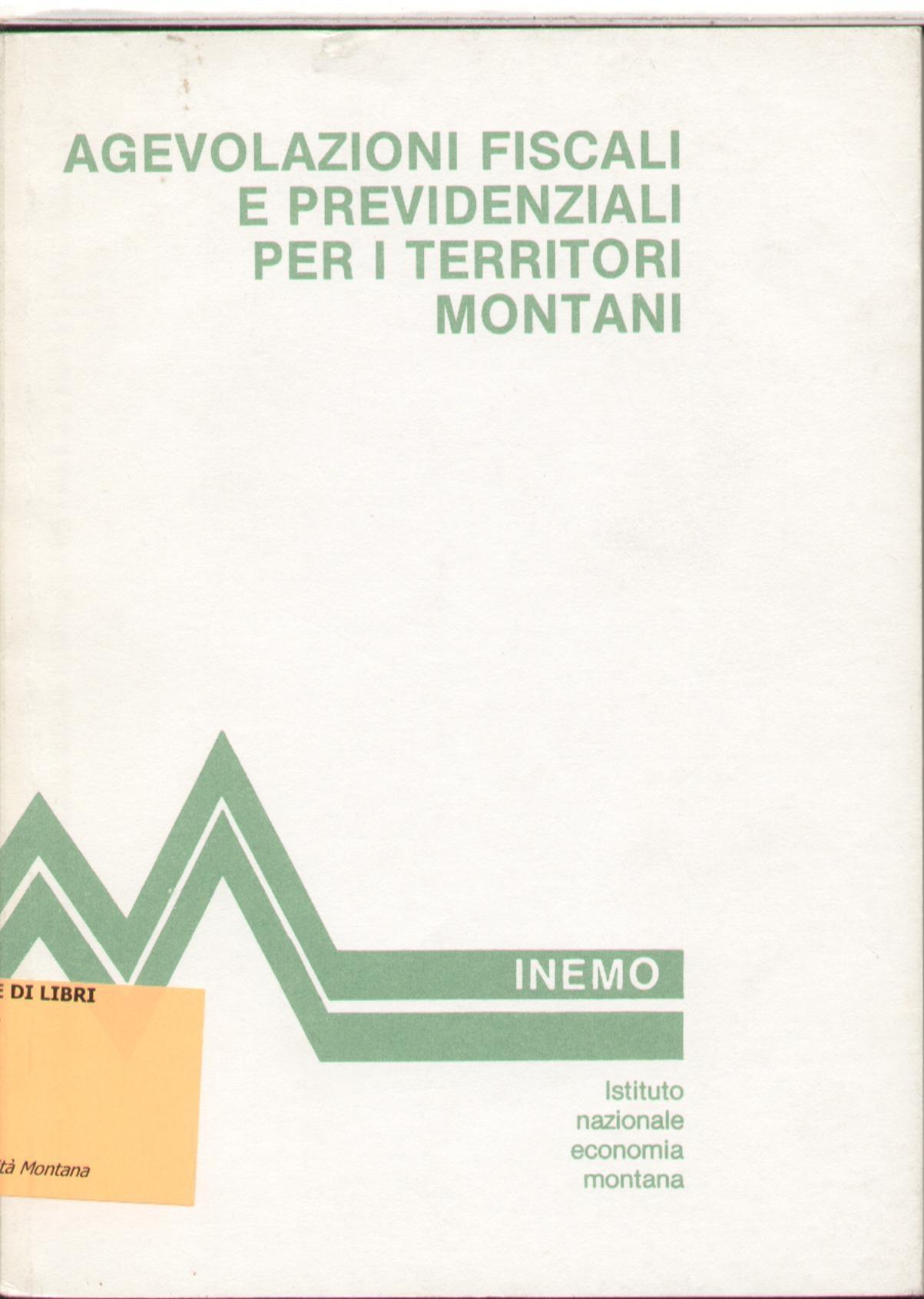 Agevolazioni fiscali e previdenziali per i territori montani