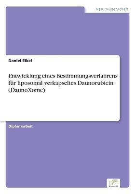 Entwicklung eines Bestimmungsverfahrens für liposomal verkapseltes Daunorubicin (DaunoXome)