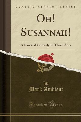 Oh! Susannah!