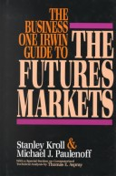 The Business One Irwin Guide to the Futures Markets