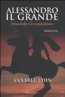 Alessandro il Grande. Aristotele e il condottiero
