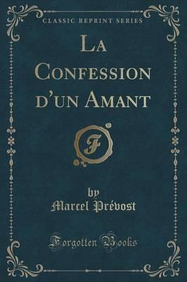 La Confession d'un Amant (Classic Reprint)