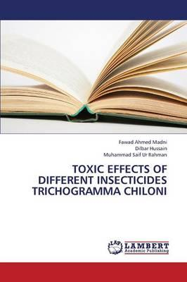 TOXIC EFFECTS OF DIFFERENT INSECTICIDES TRICHOGRAMMA CHILONI