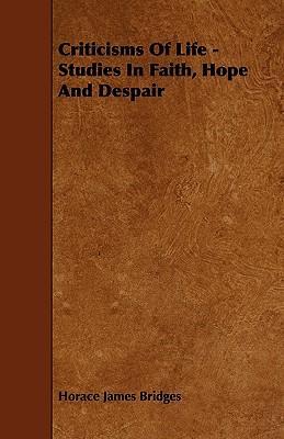 Criticisms Of Life - Studies In Faith, Hope And Despair