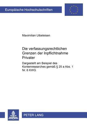 Die verfassungsrechtlichen Grenzen der Inpflichtnahme Privater