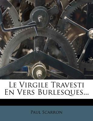 Le Virgile Travesti En Vers Burlesques...