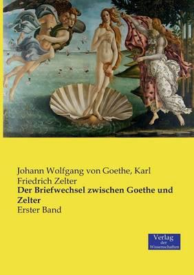 Der Briefwechsel zwischen Goethe und Zelter