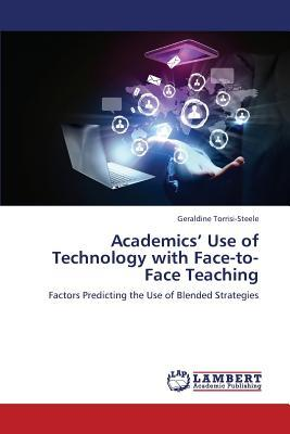 Academics' Use of Technology with Face-to-Face Teaching