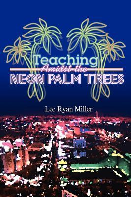 Teaching Amidst the Neon Palm Trees