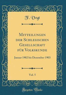 Mitteilungen Der Schlesischen Gesellschaft Für Volkskunde, Vol. 5