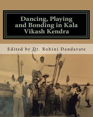 Dancing, Playing and Bonding in Kala Vikash Kendra