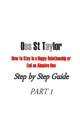How to Stay in a Happy Relationship or End an Abusive One