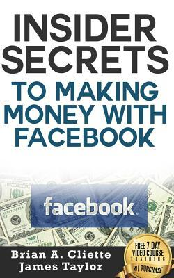 Insider Secrets to Making Money With Facebook