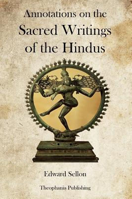 Annotations on the Sacred Writings of the Hindus