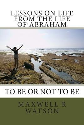 Lessons on life from the life of Abraham