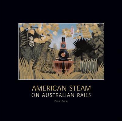 American Steam On Australian Rails