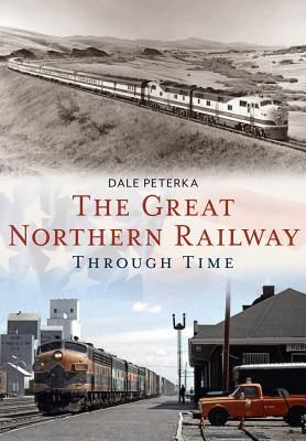 The Great Northern Railway Through Time