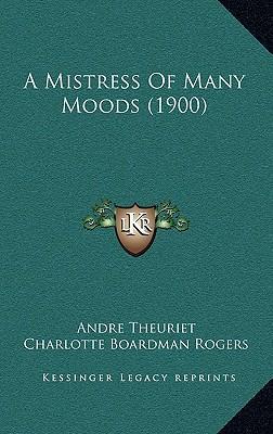A Mistress of Many Moods (1900)