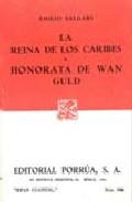 La reina de los Caribes ; Honorata de Wan Guid
