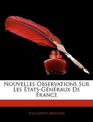 Nouvelles Observations Sur Les États-Généraux De France