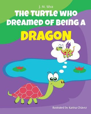The Turtle Who Dreamed of Being a Dragon