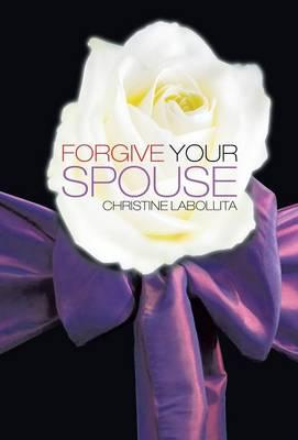 Forgive Your Spouse