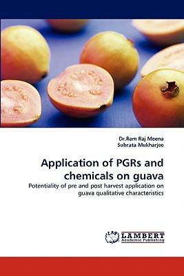 Application of PGRs and chemicals on guava
