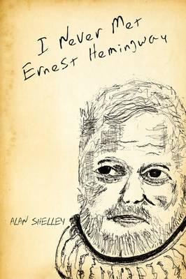 I Never Met Ernest Hemingway