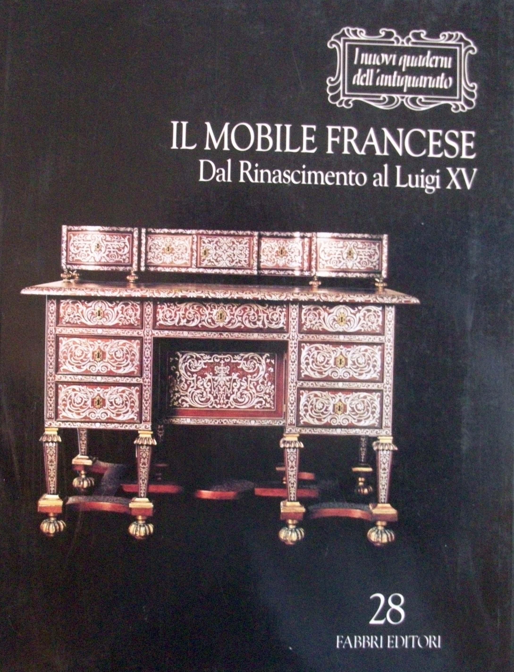 Il mobile francese: dal rinascimento al Luigi XV