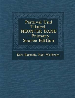 Parzival Und Titurel, Neunter Band - Primary Source Edition