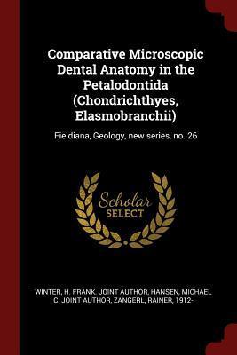 Comparative Microscopic Dental Anatomy in the Petalodontida (Chondrichthyes, Elasmobranchii)