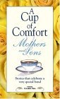 A Cup Of Comfort For Mothers & Sons