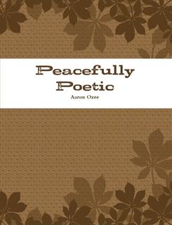 Peacefully Poetic