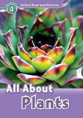 Oxford read and discover. All about plants. Livello 4. Con CD Audio