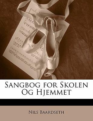 Sangbog for Skolen Og Hjemmet