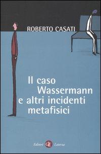 Il caso Wassermann e altri incidenti metafisici