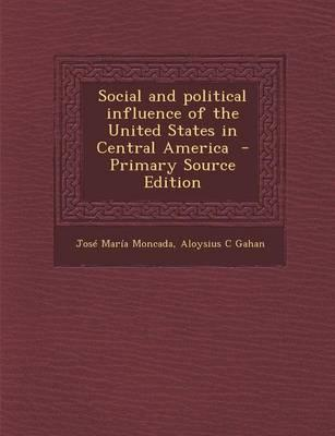 Social and Political Influence of the United States in Central America