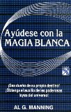 Ayudese Con LA Magia Blanca/Benefits White Magic