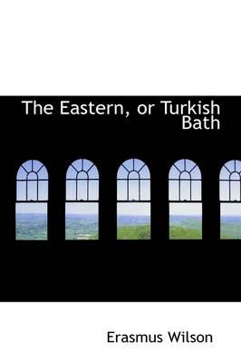 The Eastern, or Turk...