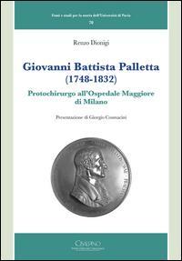 Giovanni Battista Palletta (1748-1832). Protochirurgo all'Ospedale Maggiore di Milano