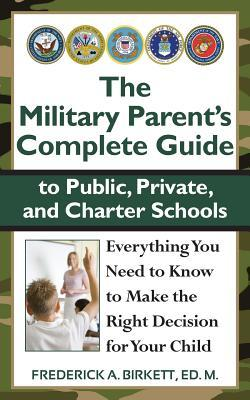 The Military Parent's Complete Guide to Public, Private, and Charter Schools