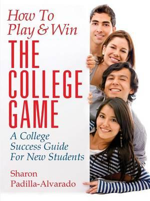 How to Play & Win the College Game