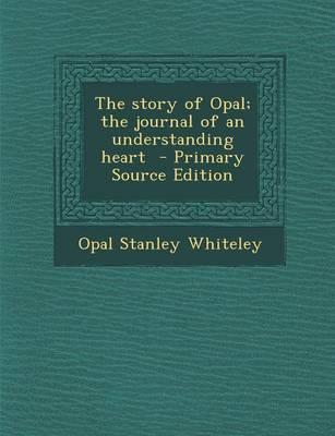 The Story of Opal; The Journal of an Understanding Heart