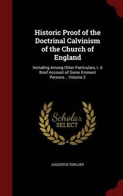 Historic Proof of the Doctrinal Calvinism of the Church of England