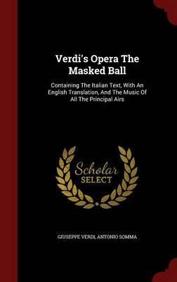 Verdi's Opera the Masked Ball